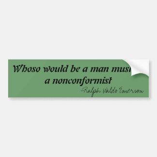 Whoso sería un hombre debe ser un inconformista pegatina de parachoque