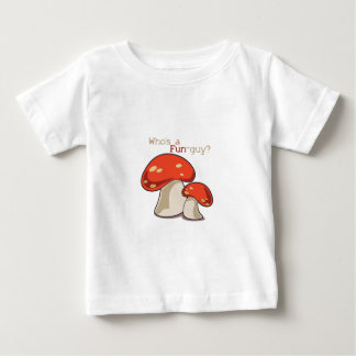 Whos's a Fun-Guy? Tee Shirt
