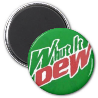 Whut It Dew Magnet