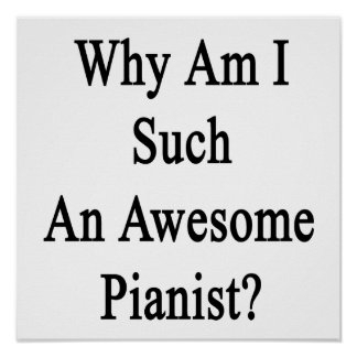 Why Am I Such An Awesome Pianist? Poster