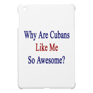 Why Are Cubans Like Me So Awesome? Case For The iPad Mini