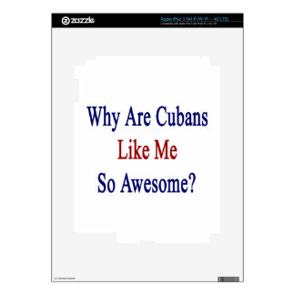 Why Are Cubans Like Me So Awesome? Decal For iPad 3