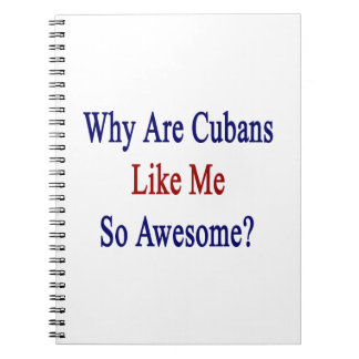 Why Are Cubans Like Me So Awesome? Spiral Notebooks