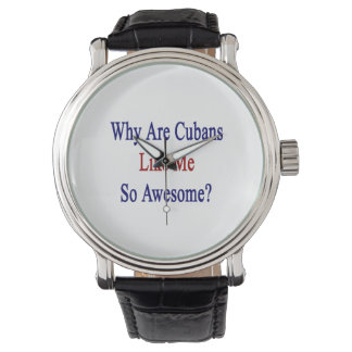 Why Are Cubans Like Me So Awesome? Wristwatches
