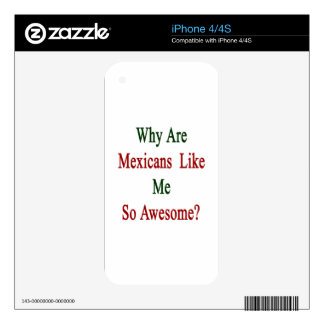 Why Are Mexicans Like Me So Awesome? iPhone 4 Skins