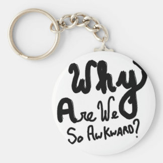 Why Are We So Awkward? Basic Round Button Keychain