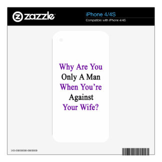 Why Are You Only A Man When You're Against Your Wi iPhone 4 Decal