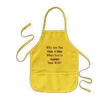 Why Are You Only A Man When You're Against Your Wi Kids' Apron