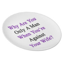 Why Are You Only A Man When You're Against Your Wi Plate