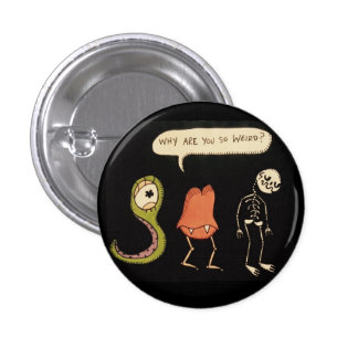 Why Are You So Weird? Pinback Button