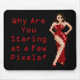 Why Are You Staring at a Few Pixels? Mouse Pad