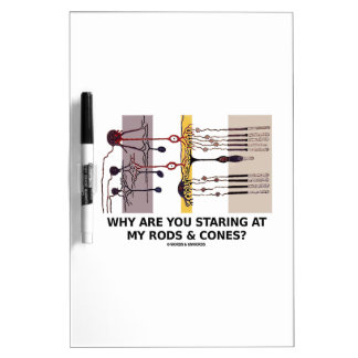 Why Are You Staring At My Rods & Cones? Dry-Erase Board