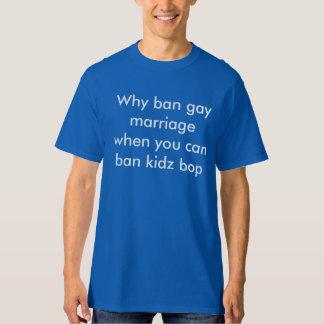 why ban marriage when you can ban kidz bop t-shirt