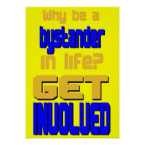 Why Be a Bystander? Get Involved Poster