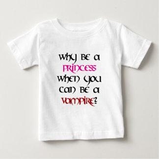 Why be a princess... baby T-Shirt