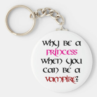 Why be a princess... basic round button keychain