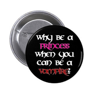 Why be a princess... [Black] 2 Inch Round Button