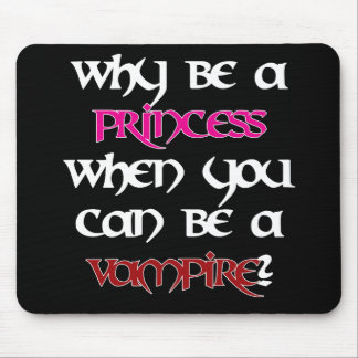 Why be a princess... [Black] Mouse Pad