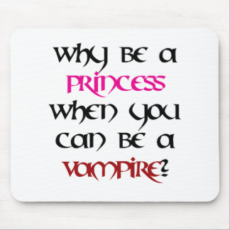 Why be a princess... mouse pad