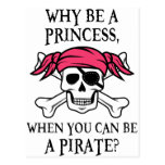 Why Be a Princess, When You Can Be A Pirate? Postcard