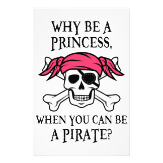 Why Be a Princess, When You Can Be A Pirate? Stationery