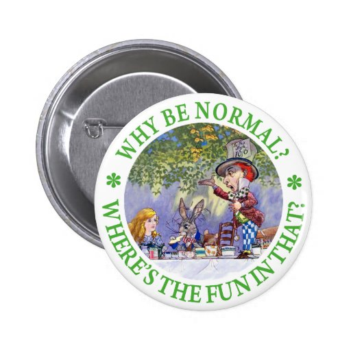 WHY BE NORMAL? 2 INCH ROUND BUTTON