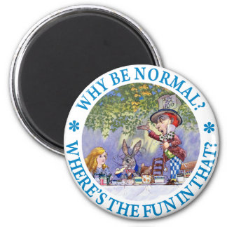 WHY BE NORMAL? 2 INCH ROUND MAGNET