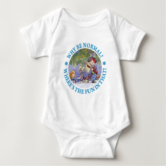 WHY BE NORMAL? BABY BODYSUIT