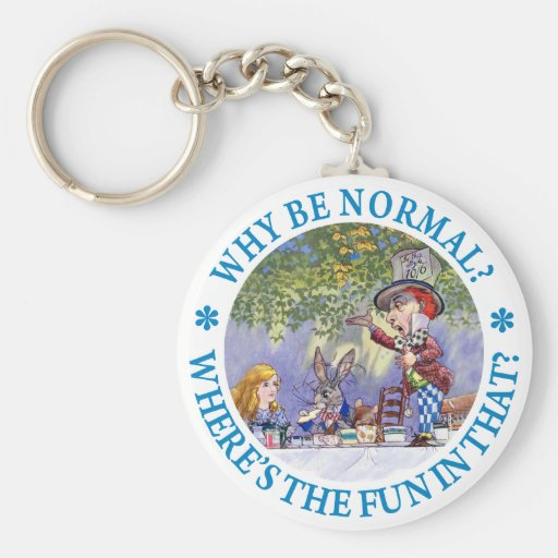 WHY BE NORMAL? BASIC ROUND BUTTON KEYCHAIN