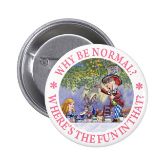 WHY BE NORMAL? BUTTON