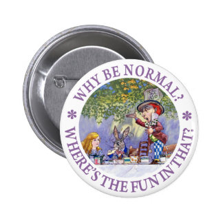WHY BE NORMAL? PINBACK BUTTON