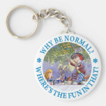 WHY BE NORMAL? KEY CHAIN