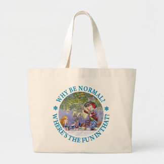 WHY BE NORMAL? LARGE TOTE BAG