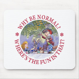 WHY BE NORMAL? MOUSE PAD