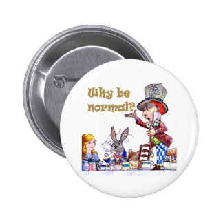 Why Be Normal? Where's The Fun In That? Button