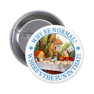 Why Be Normal? Where's the Fun In That? Pinback Button