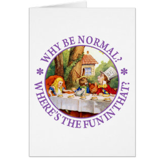 Why Be Normal? Where's the Fun In That? Card