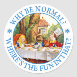 Why Be Normal? Where's the Fun In That? Classic Round Sticker