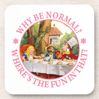 Why Be Normal? Where's the Fun In That? Coaster