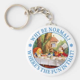WHY BE NORMAL? WHERE'S THE FUN IN THAT? KEYCHAIN