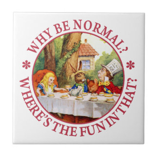 Why Be Normal? Where's the Fun in That? Small Square Tile