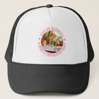 Why Be Normal? Where's the Fun In That? Trucker Hat