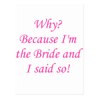 Why? Because I'm The Bride And I Said So! Postcards