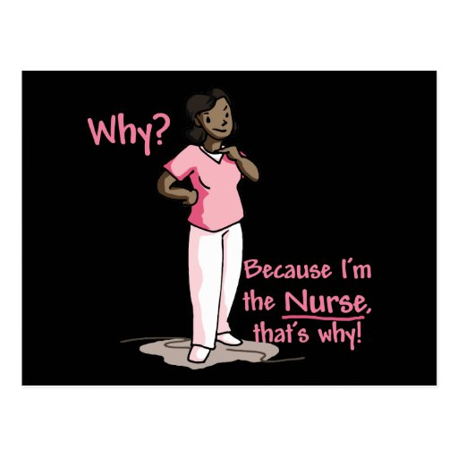Why? Because I'm The Nurse Postcard