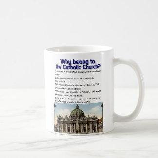 Why belong to the Catholic Church? Coffee Mug