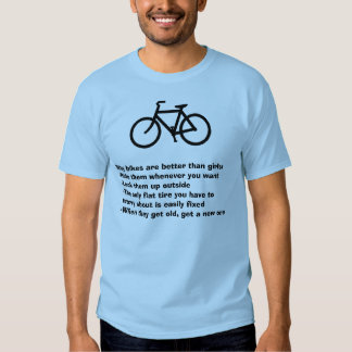 Why bikes are better than girls shirt