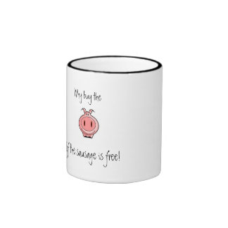 Why buy the pig, If the sausage is free! Ringer Coffee Mug