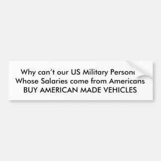 Why can't our US Military Personal Whose Salari Bumper Sticker