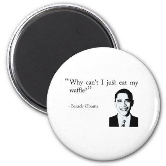 Why can't I just eat my waffle? Obama magnet
