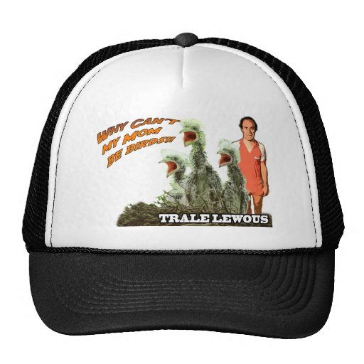 Why Can't My Mom Be Birds Trucker Hat